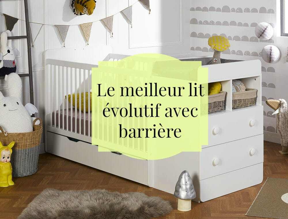 le meilleur lit volutif avec barri re pour accompagner b b. Black Bedroom Furniture Sets. Home Design Ideas